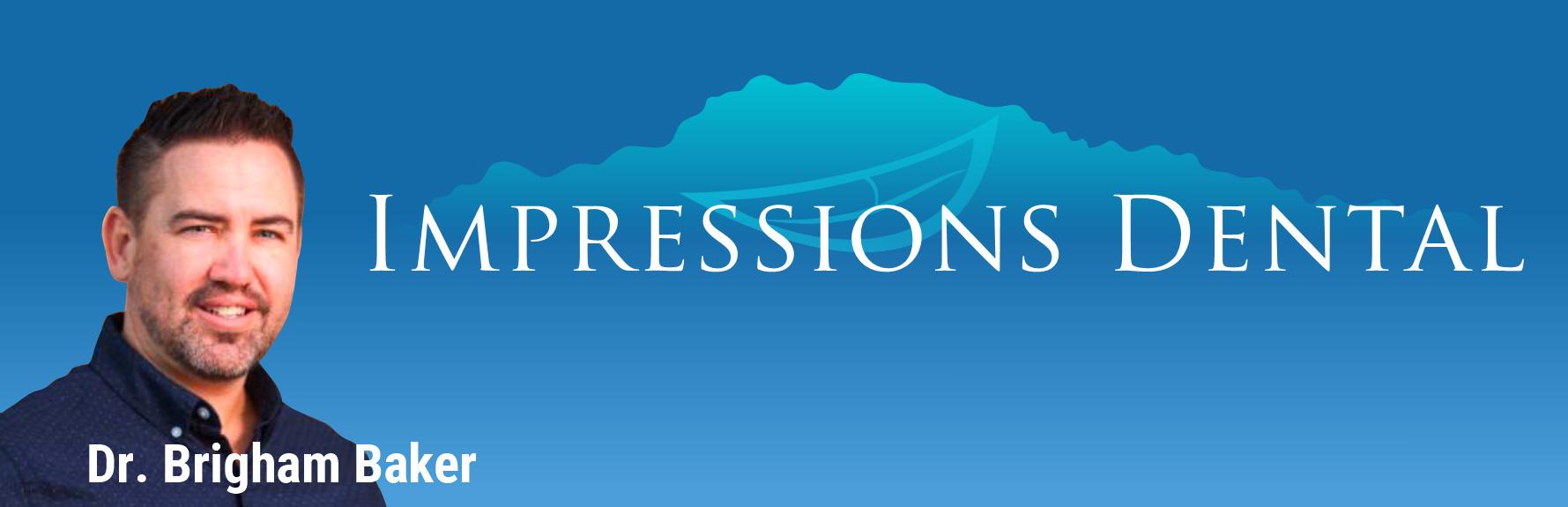 Dr. Brigham Young, Impressions Dental